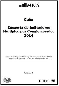 Encuesta de Indicadores Múltiples por Conglomerados, Cuba, 2014