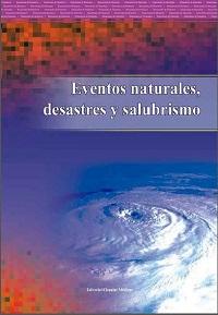 Eventos naturales, desastres y salubrismo