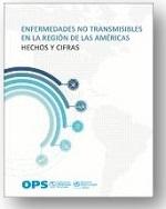 Enfermedades no transmisibles en la región de las Américas: hechos y cifras