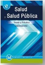 Salud y salud pública. Teoría y práctica