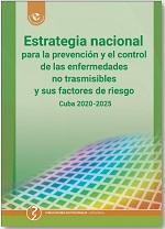 Estrategia nacional para la prevención y el control de las enfermedades no trasmisibles y sus factores de riesgo. Cuba 2020-2025