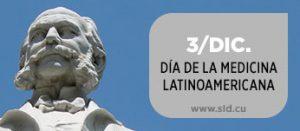 3 de diciembre, Día de la Medicina Latinoamericana